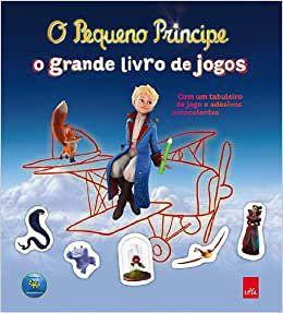 O Pequeno Príncipe: O grande livro dos jogos
