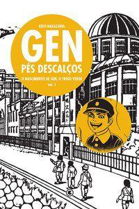 Gen pés descalços - Volume 1 - O nascimento de Gen, o trigo verde