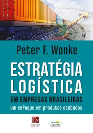Estrategia logistica em empresas brasileiras