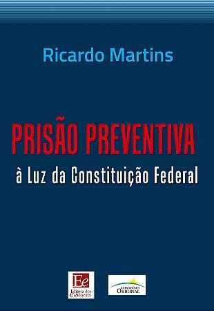 Prisão preventiva à luz da Constituição Federal
