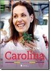 Na cozinha com Carolina
