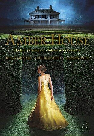 Amber House: Onde o Passado e o Futuro de Encontram