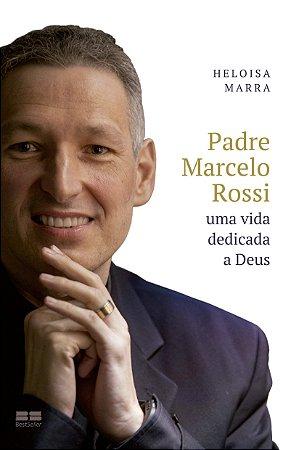 Padre Marcelo Rossi: Uma vida dedicada a Deus