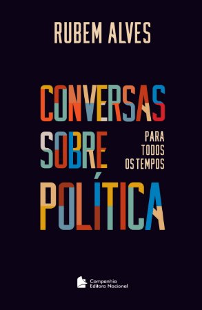 CONVERSAS SOBRE POLÍTICA PARA TODOS OS TEMPOS