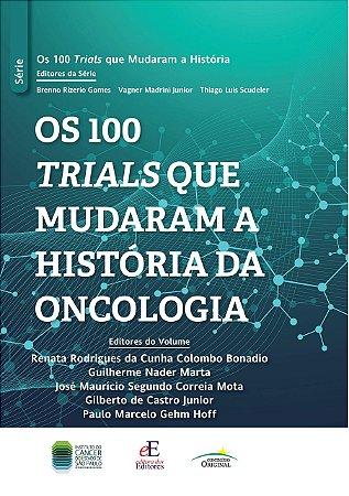 Os 100 Trials que Mudaram a História da Oncologia