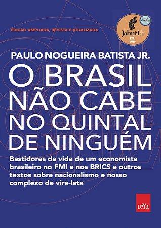 O Brasil não cabe no quintal de ninguém – Edição ampliada, revista e a atualizada