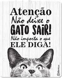 Placa Decorativa Atenção Não Deixe o Gato Sair CatMyPet