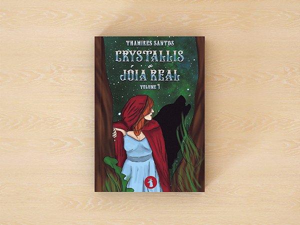 Crystallis, a Joia Real - Thamires Santos