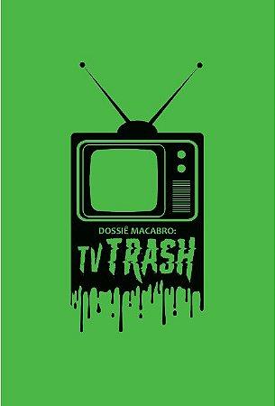 Dossiê Macabro: TV Trash