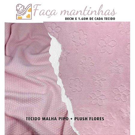 Tecido para Mantas Malha Pipo Rosa + Plush Flores Rosa 80cm x 1.60m cada