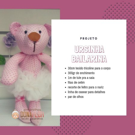 Ursinha Bailarina Kit Projeto + Tecidos