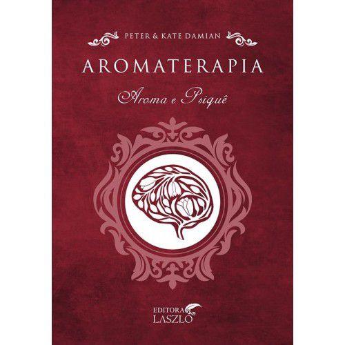 Aromaterapia - Aroma e Psiquê