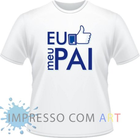 df7254aee Camisetas Personalizadas dia Dos Pais - Impresso com art