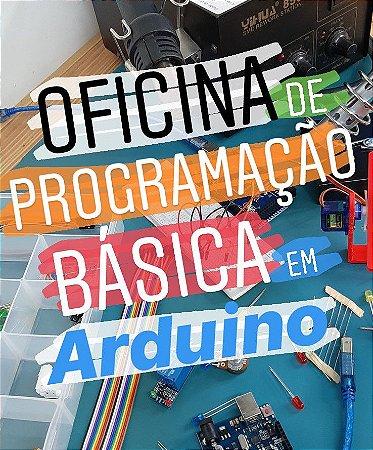Oficina de Programação Básica em Arduino - Dia 08/02