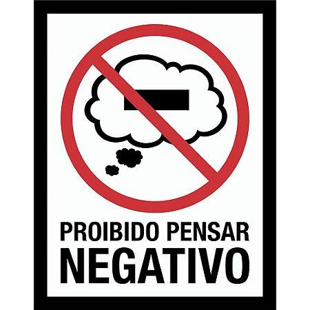 Placa Decorativa Proibido Pensar Negativo 210