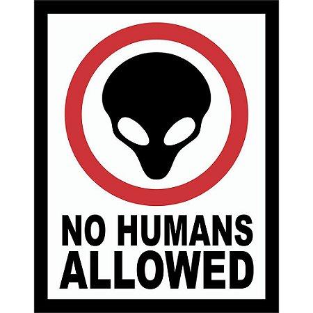 Placa Decorativa No Humans Allowed 039