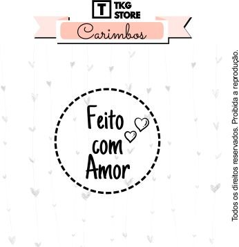 Carimbo Artesanal Frase Feito com Amor