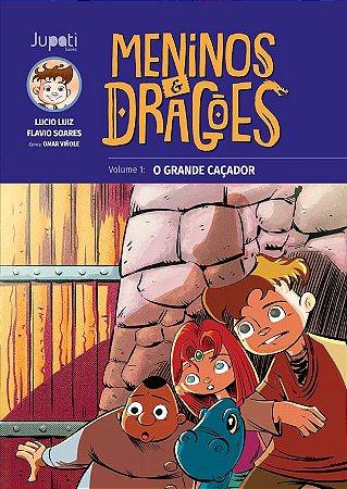 Meninos e Dragões volume 1: o grande caçador