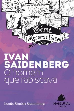 Ivan Saidenberg: o homem que rabiscava