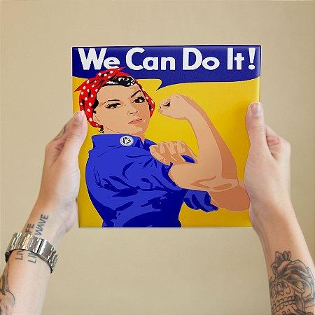 Azulejo Decorativo We Can Do It