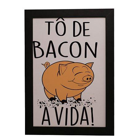 Quadro Decorativo Bacon a Vida