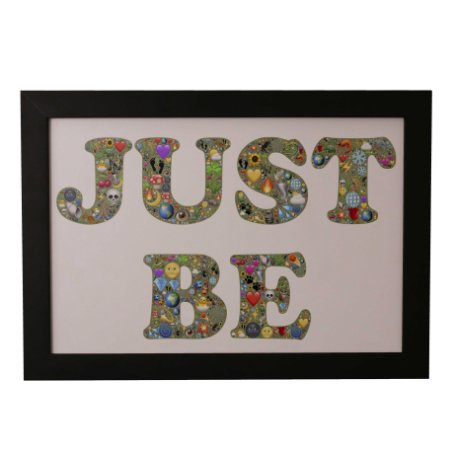 "Quadro Decorativo ""Just Be"""