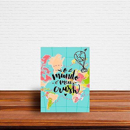 Azulejo Decorativo O Mundo é Meu Crush