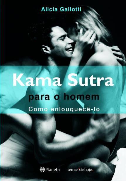 Livro Kama Sutra Para o Homem: Como Enlouquecê-lo – Alicia Gallotti
