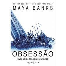 Livro Obsessão - Trilogia Breathless - Maya Banks