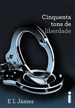 Livro Cinquenta Tons De Liberdade Vol 3 - Trilogia Cinquenta Tons De Cinza - E. L. James