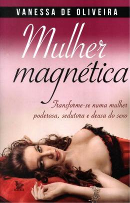 Livro Mulher Magnética – Vanessa de Oliveira