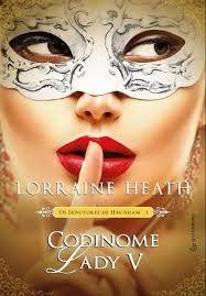 Livro Codinome Lady V Os Sedutores De Havisham Livro 1 - Lorraine Heath