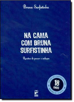 Livro Na Cama Com Bruna Surfistinha - Receita de Prazer e Sedução – Bruna Surfistinha
