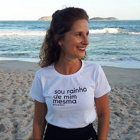 Rainha de mim mesma | T-shirt ou babylook | CoLab Claudia Lebie