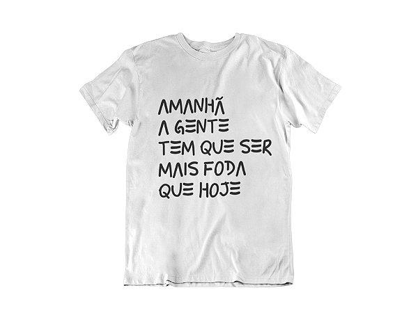 Amanhã a gente tem que...| t-shirt & babylook