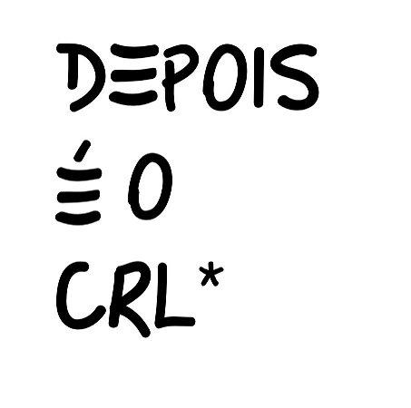 Depois é o CRL*| t-shirt ou babylook