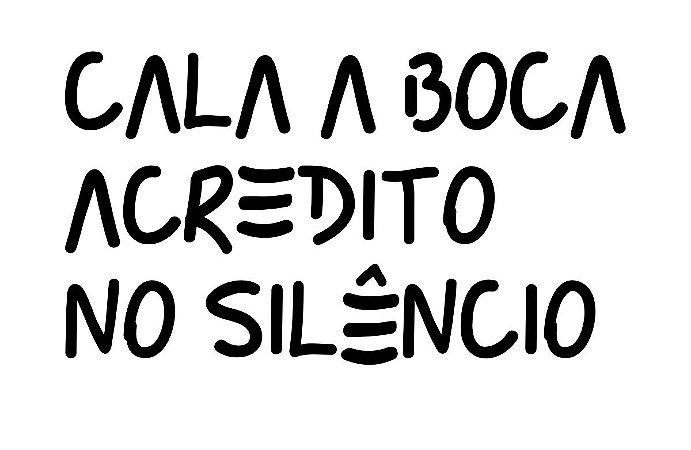 Cala boca acredito no silêncio  t-shirt & babylook