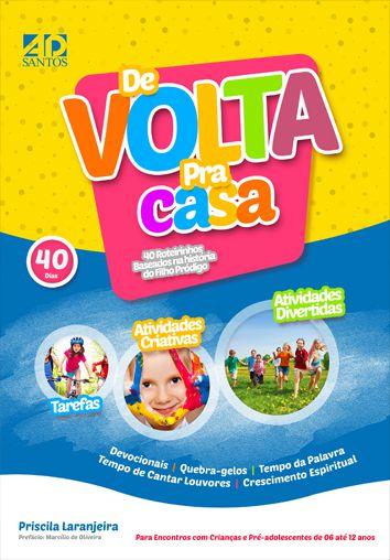 De Volta Pra Casa 40 Roteirinhos baseados na parábola do Filho Pródigo - Priscila Laranjeira