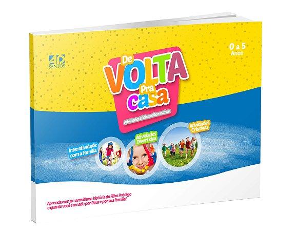 De Volta para casa - 40 Atividades para Crianças de 0 até 05 anos - Priscila Laranjeira