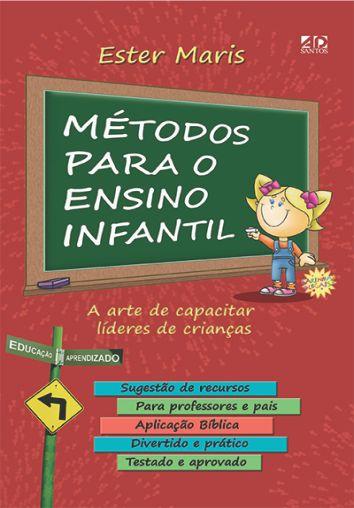 Métodos para o Ensino Infantil - Ester Maris