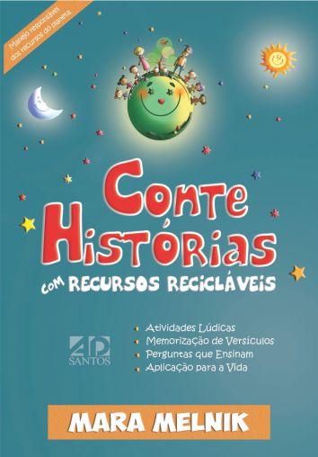 Conte Histórias com Recursos Recicláveis - Mara Melnik