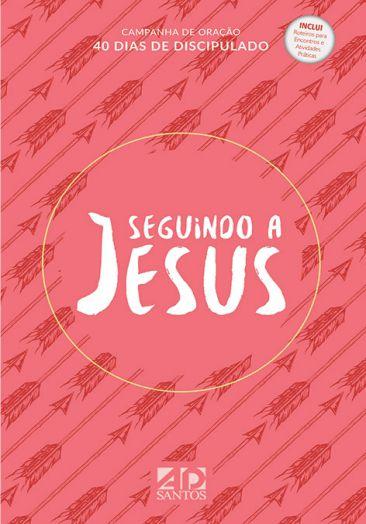 Seguindo a Jesus - Campanha 40 Dias de Discipulado - CAPA LARANJA