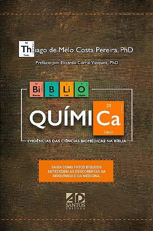 Biblio Química - Evidências das ciências biomédicas na Bíblia | Thiago de Melo Costa Pereira
