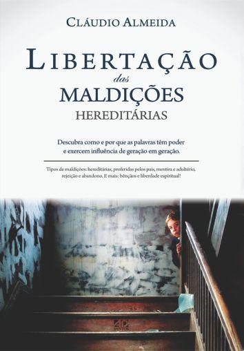 Libertação das Maldições Hereditárias - Cláudio Almeida
