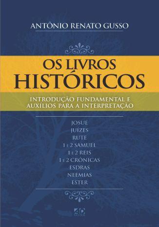 Os Livros Históricos - Antônio Renato Gusso