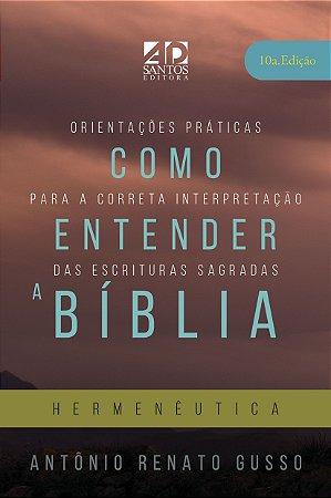 Como Entender a Bíblia - Hermenêutica  -  Antônio Renato Gusso