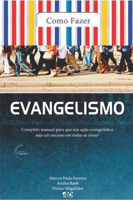 Como Fazer Evangelismo - Marcos Paulo Ferreira, Eliézer Magalhães e Aridna Bahr