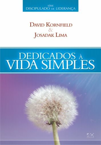 Dedicados à Vida Simples - Josadak Lima & David Kornfied