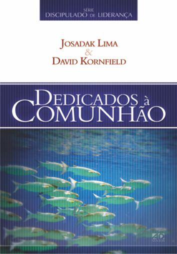 Dedicados á Comunhão - Josadak Lima & David Kornfied