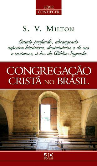 Congregação Cristã no Brasil - S.V. Milton